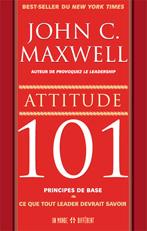 ATTITUDE 101 - Ce que tout leader doit savoir