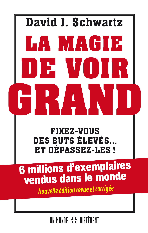 MAGIE DE VOIR GRAND (LA) - NOUV. ÉDITION