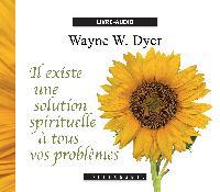 IL EXISTE UNE SOLUTION SPIRITUELLE À TOUS VOS PROBLÈMES / CD