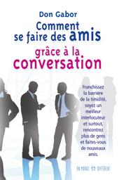 COMMENT SE FAIRE DES AMIS GRÂCE À LA CONVERSATION