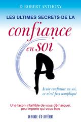 ULTIMES SECRETS DE LA CONFIANCE EN SOI