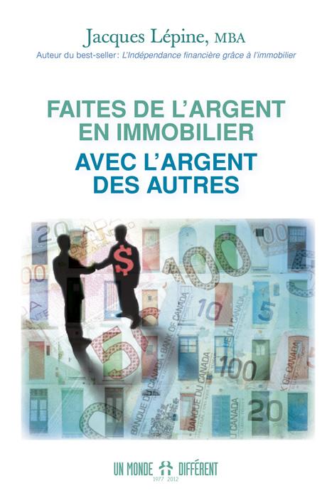 FAITES DE L'ARGENT EN IMMOBILIER AVEC L'ARGENT DES AUTRES