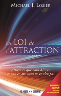LOI DE L'ATTRACTION (LA) / NOUV. ÉDITION
